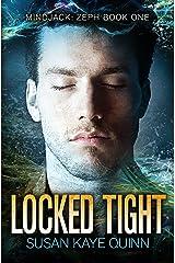Locked Tight (Mindjack: Zeph Book 1) Kindle Edition
