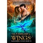 The Familiar's Wings (Paranormal Council Book 7)