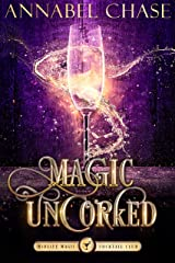Magic Uncorked: A Paranormal Women's Fiction Novel (Midlife Magic Cocktail Club Book 1) Kindle Edition