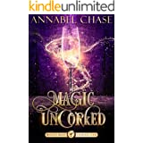 Magic Uncorked: A Paranormal Women's Fiction Novel (Midlife Magic Cocktail Club Book 1)