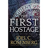 The First Hostage: A J. B. Collins Novel: A J. B. Collins Series Political and Military Action Thriller (Book 2)