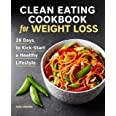 Clean Eating Cookbook for Weight Loss: 28 Days to Kick-Start a Healthy Lifestyle