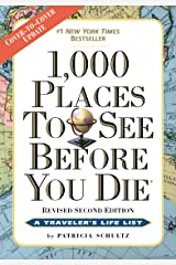 1,000 Places to See Before You Die: Revised Second Edition Kindle Edition
