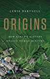 Origins: How Earth's History Shaped Human History (English Edition)