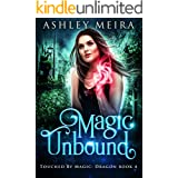 Magic Unbound (Touched By Magic: Dragon Book 4)