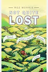 Not Quite Lost - Travels Without A Sense of Direction Kindle Edition