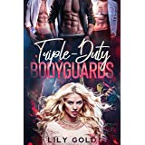 Triple-Duty Bodyguards : A Military Reverse Harem Romance (English Edition)