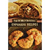 Top 50 Most Delicious Empanada Recipes: 30