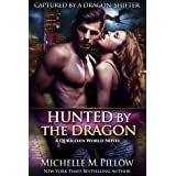 Hunted by the Dragon: A Qurilixen World Novel (Captured by a Dragon-Shifter Book 4)