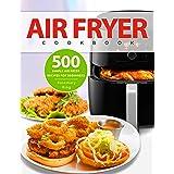 Air Fryer Cookbook: 500 Simple Air Fryer Recipes for Beginners