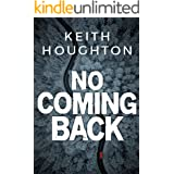 No Coming Back: A spine-tingling psychological thriller that will chill you to the bone.