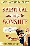 Spiritual Slavery to Sonship Expanded Edition: Your Destiny Awaits You (English Edition)