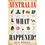 Australia, What Happened?