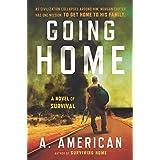 Going Home: A Novel (The Survivalist Series Book 1)