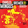 アット・ブレーメン 1964 & 1975 / チャールズ・ミンガス (@Bremen 1964 & 1975 / Charles Mingus) [4CD] [Import] [日本語帯・解説付] [Live]