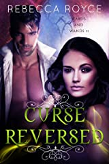 Curse Reversed: A Paranormal Romance (Wards and Wands Book 2) Kindle Edition