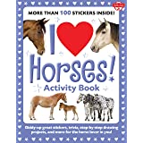 I Love Horses! Activity Book: Giddy-up great stickers, trivia, step-by-step drawing projects, and more for the horse lover in