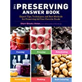 The Preserving Answer Book: Expert Tips, Techniques, and Best Methods for Preserving All Your Favorite Foods