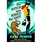 The Witch who Risked the Shot: Felix and Penzi's Eighth Paranormal Mystery (French Country Murders Book 8)