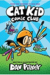 Cat Kid Comic Club: From the Creator of Dog Man Kindle Edition