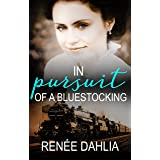 In Pursuit Of A Bluestocking (The Bluestocking Series Book 2)