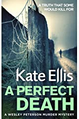 A Perfect Death: Book 13 in the DI Wesley Peterson crime series Kindle Edition