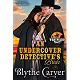 An Undercover Detective's Bride (Westward Hearts Book 6)