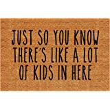 LuckyYoly Funny Doormat, Just So You Know There's A lot of Kids in Here Welcome Door Mat Machine Washable Rubber Backing Non