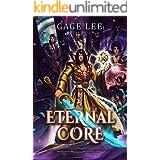Eternal Core (School of Swords and Serpents Book 6)