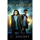 Ragnarok: I Bring the Fire Part VI (Loki Vowed Asgard Would Burn)