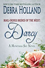 Mail-Order Brides of the West: Darcy: A Montana Sky Series Novel (Mail-Order Brides of the West Series Book 3) Kindle Edition