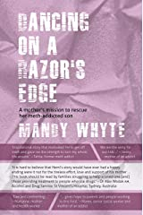 Dancing on a Razor's Edge: A mother's mission to rescue her meth-addicted son Kindle Edition