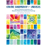 Color Harmony for Artists:How to Transform Inspiration into Beautiful Watercolor Palettes and Paintings
