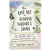 Lost Art of Reading Nature's Signs: Use Outdoor Clues to Find Your Way, Predict the Weather, Locate Water, Track Animals--And