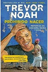 Prohibido Nacer: Memorias de Racismo, Rabia Y Risa. Paperback