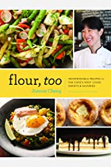 Flour, Too: Indispensable Recipes for the Cafe's Most Loved Sweets & Savories Kindle Edition
