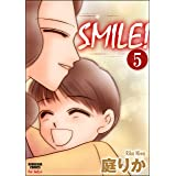 SMILE!(分冊版) 【第5話】 (本当にあった女の人生ドラマ)