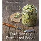 Traditionally Fermented Foods: Innovative Recipes and Old-Fashioned Techniques for Sustainable Eating