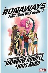 Runaways by Rainbow Rowell Vol. 1: Find Your Way Home (Runaways (2017-)) Kindle Edition