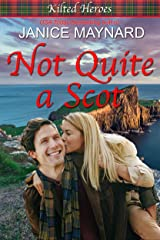 Not Quite A Scot (Kilted Heroes Book 3) Kindle Edition