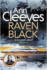 Raven Black: The Shetland Series 1 Kindle Edition