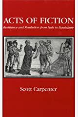 Acts of Fiction: Resistance and Resolution from Sade to Baudelaire Hardcover