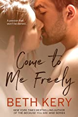 Come To Me Freely Kindle Edition