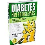 Diabetes Sin Problemas- El Control de la Diabetes con la Ayuda del Poder del Metabolismo Nueva Versión Abreviada Deluxe- Incl