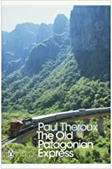 The Old Patagonian Express: By Train Through the Americas (Penguin Modern Classics) Kindle Edition