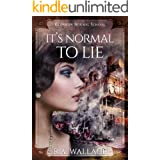 It's Normal to Lie (A Glennon Normal School Historical Mystery Book 4)