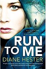 Run To Me Kindle Edition
