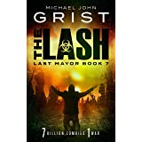 The Lash: Post Apocalyptic Survival Fiction (Last Mayor Book 7)