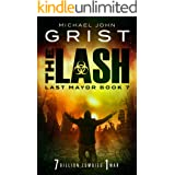 The Lash: Post Apocalyptic Survival Fiction (Last Mayor Book 7)