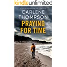 PRAYING FOR TIME an unputdownable psychological thriller with a breathtaking twist (Totally gripping psychological thrillers)